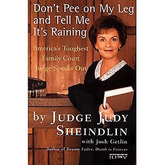 Nicht auf meinem Bein pinkeln und Tell ME es regnet: Amerikas härtesten Familie Richter spricht sich