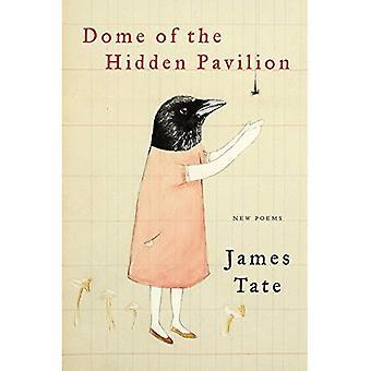 Koepel van het verborgen paviljoen: nieuwe gedichten