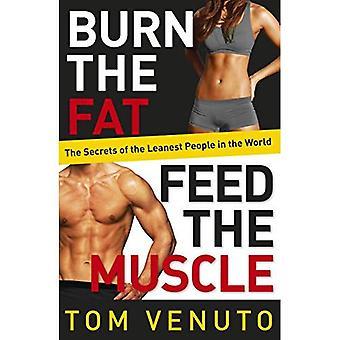 Brûler la graisse, de nourrir le Muscle: le Simple, système de combustion des graisses pour la perte de poids permanente, Hard-Rock Muscle et un métabolisme turbocompresseur prouvé
