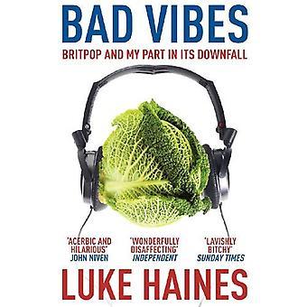 Bad Vibes: Britpop en mijn deel in de ondergang