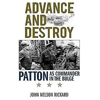 Avanzare e distruggere: Patton come comandante nel rigonfiamento (guerrieri americani)