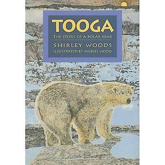 Tooga: Story of a Polar Bear