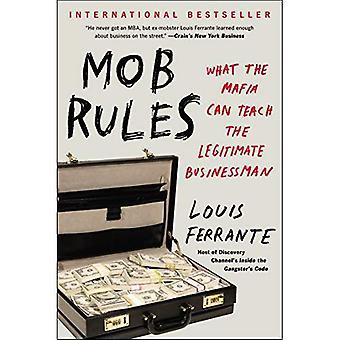 Mob Rules: Ce que la Mafia peut enseigner l'homme d'affaires légitime