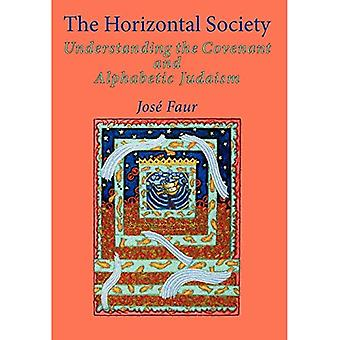 The Horizontal Society: v. 2: Understanding the Covenant and Alphabetic Judaism: v. 2 (Emunot: Jewish Philosophy and Kabbalah)