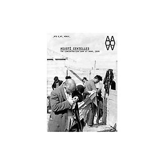 Agusti Centelles: Het concentratiekamp op Bram, 1939