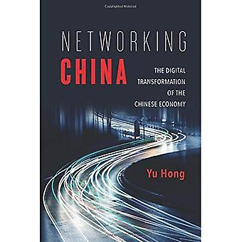 Networking China: The Digital Transformation of the Chinese Economy (Geopolitics of Information)