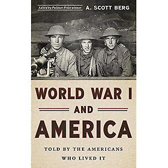 World War I and America: Told by the Americans Who Lived it: The Library of America #289