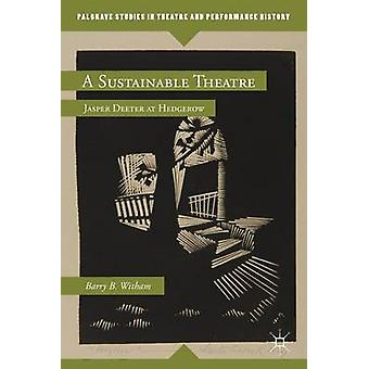 A Sustainable Theatre Jasper Deeter at Hedgerow by Witham & Barry B.
