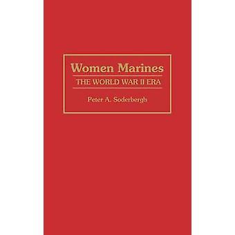 Kvinner Marines den andre VERDENSKRIG Era av Soderbergh & Peter A.