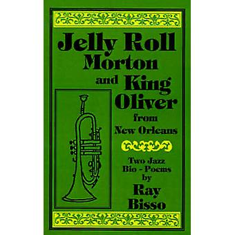 Jelly Roll Morton and King Oliver by Bisso & Ray