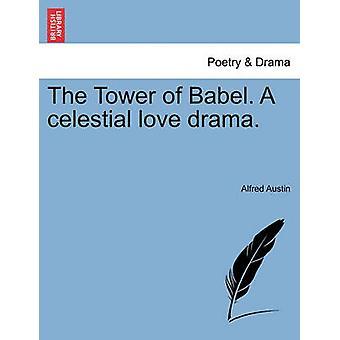 برج بابل. دراما حب سماوية بواسطة أوستن وألفريد