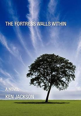 The Fortress Walls Within by Jackson & Ken