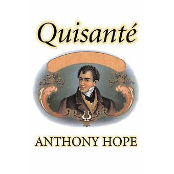 Quisante av Anthony Hope Fiction klassiker actionäventyr av hopp & Anthony