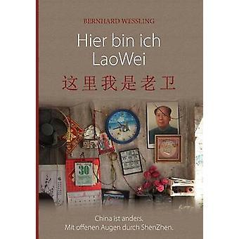 Ich bin de hier Lao Wei de Wessling & Bernhard