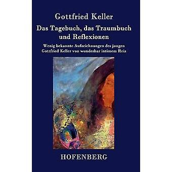 Das Tagebuch das Traumbuch und Reflexionen da Gottfried Keller