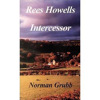Rees Howells - Intercessor by Norman Grubb - 9780718830274 Book