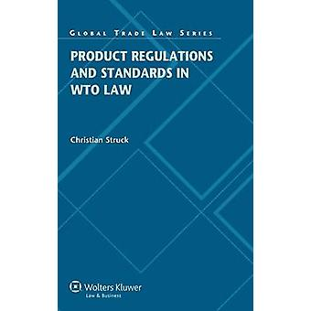 Product regelgeving en normen in de Wto-recht door getroffen