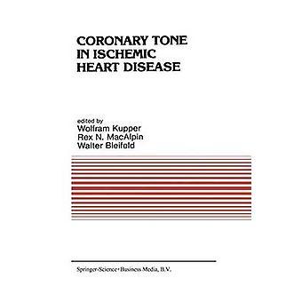 Coronary Tone in Ischemic Heart Disease by Kupper & W.