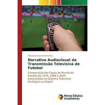 Narrativa Audiovisual da Transmisso promesa de Futebol de Zuardi Ushinohama Tatiana