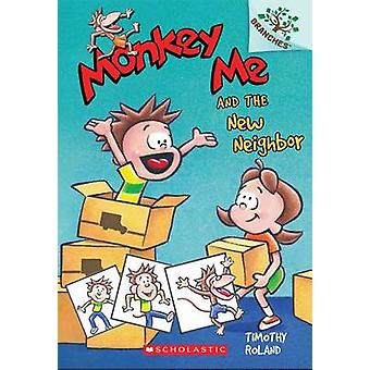 Monkey Me and the New Neighbor by Timothy Roland - 9780545559843 Book