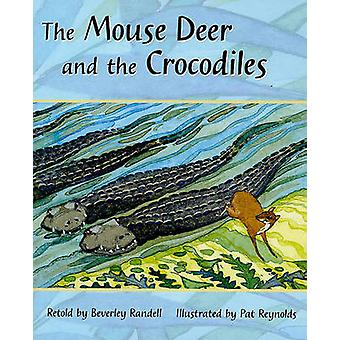 The Mouse Deer and the Crocodiles - Grade 2 - Turquoise Level 18 by Be