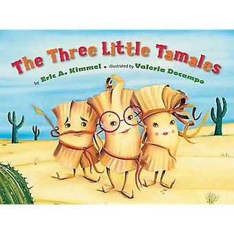 The Three Little Tamales by Eric A Kimmel - Valeria Docampo - Valeria