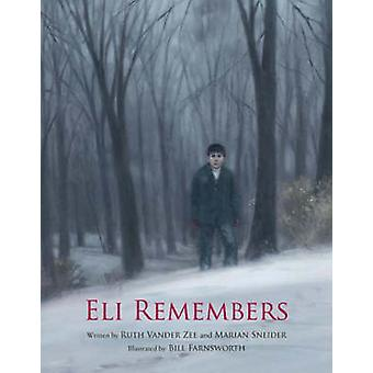 Eli Remembers by Ruth Vander Zee - Marian Sneider - Bill Farnsworth -