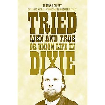 Tried Men and True - or Union Life in Dixie by Thomas Jefferson Cyper