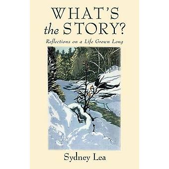 What's the Story? - Reflections on A Life Grown Long by Sydney Lea - 9