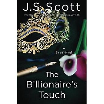 The Billionaire's Touch by J. S. Scott - 9781503950924 Book