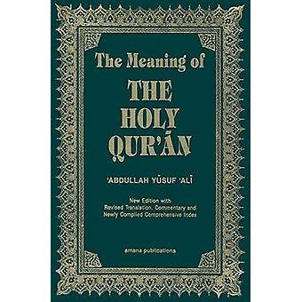 The Meaning of the Holy Qur'an (11th) by Abdullah Yusuf Ali - 9781590