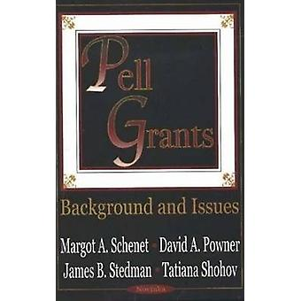Pell Grants - Background and Issues by Margot A. Shenet - David A. Pow