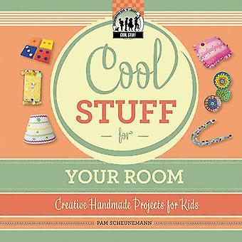 Cool Stuff for Your Room by Pam Scheunemann - 9781617149856 Book