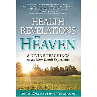 Health Revelations from Heaven - 8 Divine Teachings from a Near Death