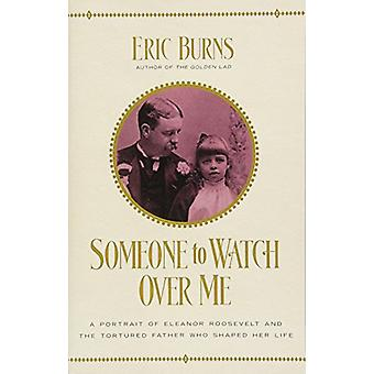 Someone to Watch Over Me - A Portrait of Eleanor Roosevelt and the Tor