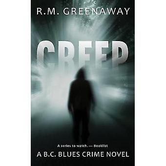 Creep - A B.C. Blues Crime Novel by R. M. Greenaway - 9781459739895 Bo