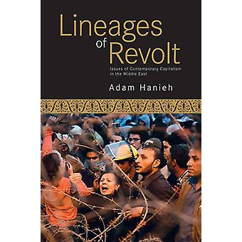Lineages of Revolt - Issues of Contemporary Capitalism in the Middle E