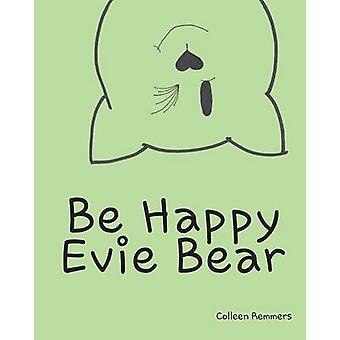 Be Happy Evie Bear by Remmers & Colleen