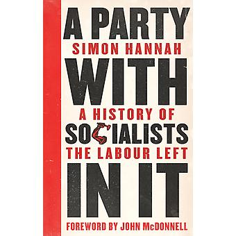 Party with Socialists in It by Simon Hannah