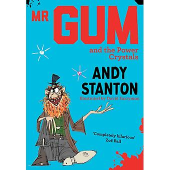 Mr Gum and the Power Crystals by Andy Stanton