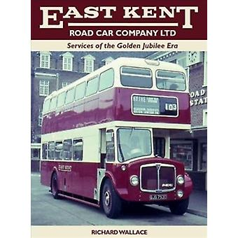 East Kent Services of the Golden Jubilee Era by Richard Wallace