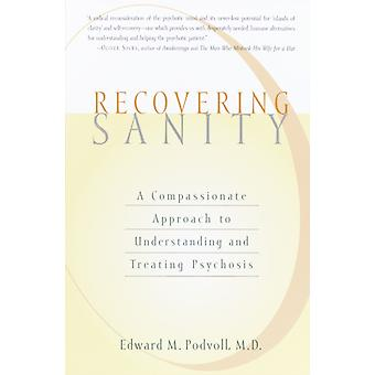 Recovering Sanity A Compassionate Approach to Understanding and Treating Pyschosis by Podvoll & E
