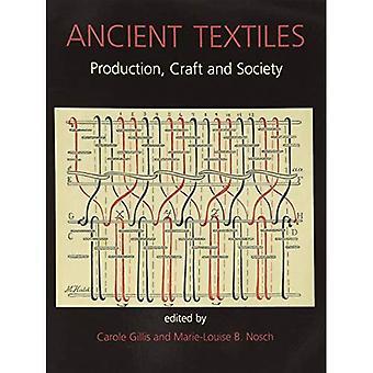 Textiles anciens: Production, artisanat et société (série de Textiles anciens)