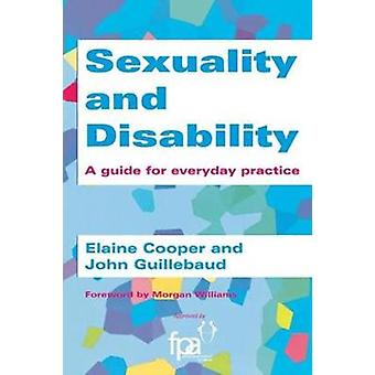 SEXUALITY AND DISABILITY A Guide for Everyday Practice by Cooper & Elaine