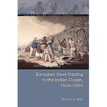 European Slave Trading in the Indian Ocean, 1500-1850 (Indian Ocean Studies) (Indian Ocean Studies Series)