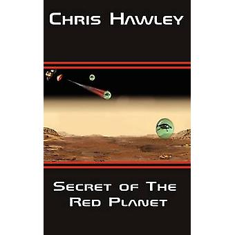 Secret of the Red Planet by Hawley & Chris