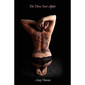 The Three Year Affair 2nd Edition by Omous & Anny