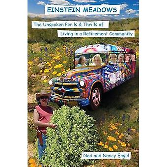 Einstein Meadows The Unspoken Perils  Thrills of Living in a Retirement Community by Ned