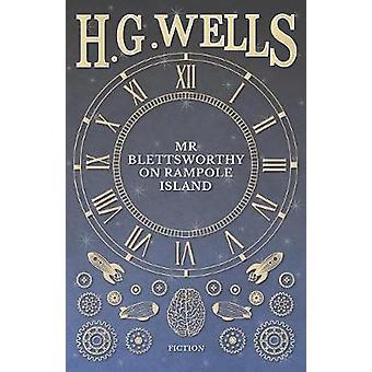 Mr Blettsworthy on Rampole Island by Wells & H. G.