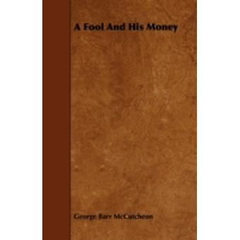 A Fool and His Money by McCutcheon & George Barr